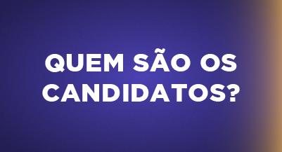 Quem são os candidatos?
